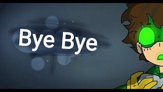 Bye Bye - meme (REMAKE)