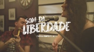 Isadora Pompeo feat. Netto - Som da Liberdade (Cover DJ PV)