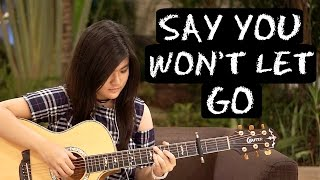 (James Arthur) Say You Won't Let Go - Josephine Alexandra | Fingerstyle Guitar Cover