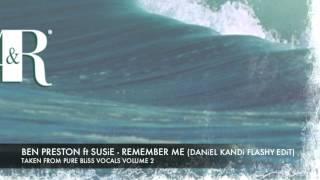 Ben Preston feat. Susie - Remember Me (Daniel Kandi's Flashy Edit) [Pure Bliss Vocals - Volume 2]