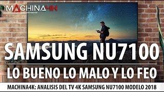 ANALISIS SAMSUNG NU7100 LO BUENO LO MALO Y LO FEO + ¿Y VALE LA PENA LA NU7500 ?