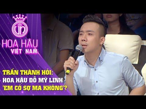 Hoa hậu Việt Nam   Trấn Thành hỏi Đỗ Mỹ Linh Em có sợ ma không