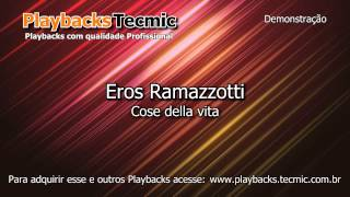 Playback - Eros Ramazzotti - Cose della vita