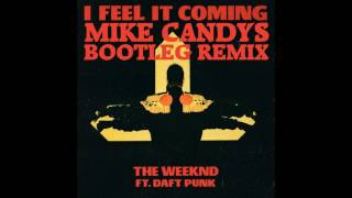 The Weekend - I Feel It Coming (Mike Candys Bootleg Remix)