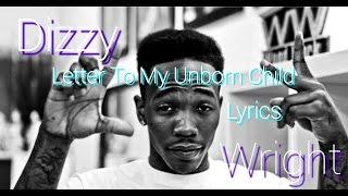 Dizzy Wright - Letter To My Unborn Child Lyrics