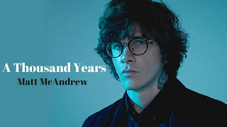 Matt McAndrew - A Thousand Years ( Lyrics )