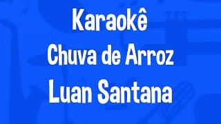 Karaokê Chuva de Arroz - Luan Santana