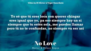 No Love - Noriel & Prince Royce (Sin Bryant Myers) [Letra/Lyrics] by DJ Héctor el Vega