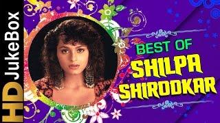 Best Of Shilpa Shirodkar Video Songs | Bollywood Superhit Hindi Songs Jukebox | Hits Of Hindi Songs
