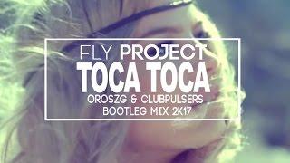 Fly Project - Toca Toca (OroszG.& ClubPulsers Bootleg Mix)
