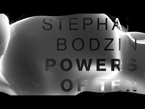 stephan-bodzin-powers-of-ten-official-stephan-bodzin