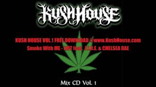 Kush House vOL 1  Smoke With Me  EMT Feat FIRE & Chelsea Rae
