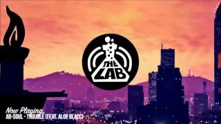 Ab-Soul - Trouble feat. Aloe Blacc (The Lab)