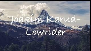 Joakim Karud- Lowrider