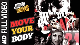 Move Your Body Full Song   Johnny Gaddaar   Hardkaur