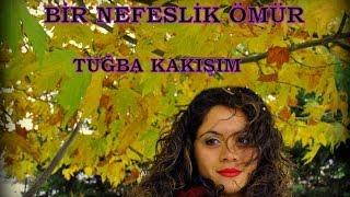 BİR NEFESLİK ÖMÜR -GRUP VOLKAN-TUĞBA KAKIŞIM