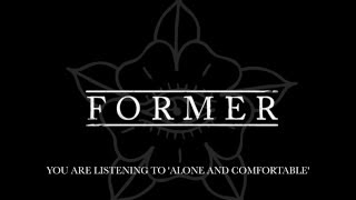 Former -  Alone And Comfortable