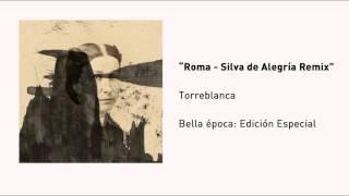 """Bella Época / Torreblanca - """"Roma"""" Silva de Alegría Remix (Audio)"""