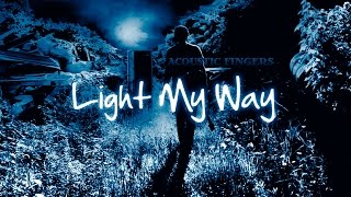 Acoustic Fingers - Light My Way