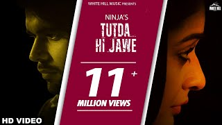 New Punjabi Songs 2017-Tutda Hi Jaave(Ful Song)-Ninja-Goldboy-Pankaj Batra-Latest Punjabi Songs 2017