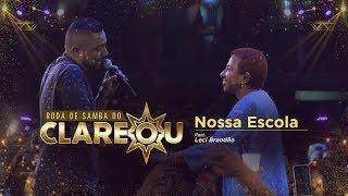 Nossa Escola Part. Leci Brandão Ao Vivo :: DVD Roda de Samba Do Clareou