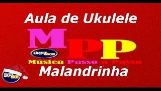 Malandrinha - Edson Gomes - Aula Ukulele Tutorial Ukulele