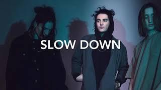 Slow Down - Chase Atlantic (Paradise Ep)