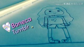 Desenhando boneca tumblr 😊