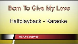 Born To Give My Love - Martina McBride - Halfplayback - Instrumental