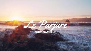 Ours Samplus - Le Parjure
