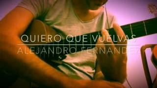 Quiero Que Vuelvas Alejandro Fernández Guitarra Tutorial Acordes