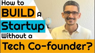 Building a startup without a CTO or a tech co founder introoutro