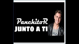 Junto a Ti Panchito R AUDIO OFICIAL