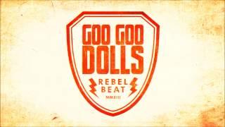 "Goo Goo Dolls - *New Single* ""Rebel Beat"""