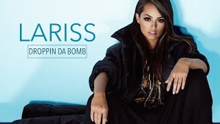 LARISS - Droppin da Bomb (OFFICIAL VIDEO CLIP)