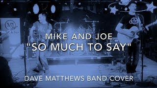 So Much To Say (Dave Matthews Cover) by Mike and Joe