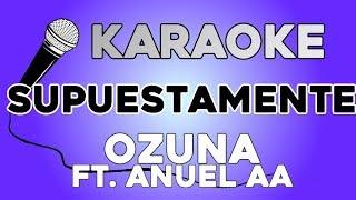 Ozuna - Supuestamente ft. Anuel AA KARAOKE con LETRA