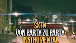SXTN - Von Party zu Party Instrumental Remake (by MVXIMUM BEATZ)