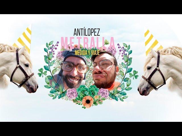 Videoclip oficial de 'Metralla Medida y Viaje' de Antílopez.