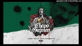 Alemán x Yoga Fire - Chapo Guzmán (Prod. x Young Martino)