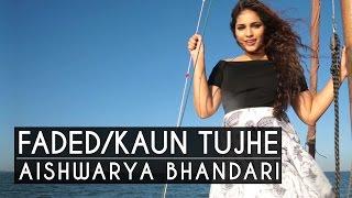 Alan Walker - Faded / Kaun Tujhe - M.S Dhoni | Aishwarya Bhandari