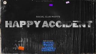 Social Club Misfits - Happy Accident (Audio)