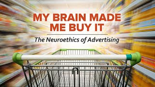 The Neuroethics of Advertising