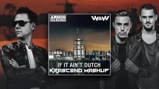 Armin van Buuren & W&W - If It Ain't Dutch (Krascend Mashup)