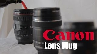 Canon (Caniam) Lens Cup/Mug L 24-105 f/4 Review - The best gift for a camera geek