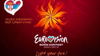 EUROVISION 2012 SERBIA-Zeljko Joksimovic- Nije Ljubav Stvar