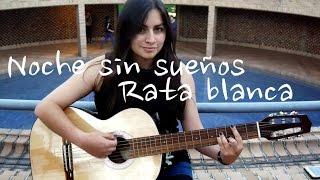 Noche sin sueños - Rata blanca / Melissa Garcia cover
