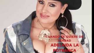 CUANDO SE QUIERE DE VERDAD-Adelaida La Potranca