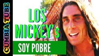 Los Mickey's - Soy pobre | Video Oficial