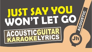 James Arthur - Say You Wont Let Go (Karaoke Acoustic)